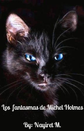 Los Fantasmas de Michel Holmes by Nayiret