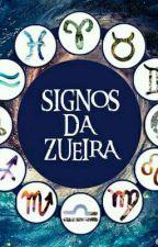Signos Da Zueira {2} by IsabellaSantos856