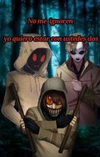 No Me Ignoren Yo Quiero Estar Con Ustedes Dos by ninathekiller140