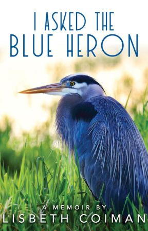 Book Release: I Asked the Blue Heron by Cayena