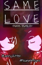 『 Same Love 』 Freddoy #FNAFHSDisabled by LaneyKitten