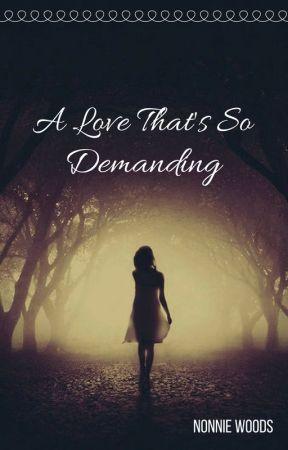 A Love That's So Demanding by Nonnie228