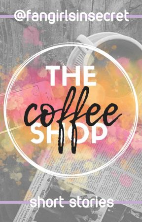 The Coffee Shop *:・゚✧ c(_) by fangirlsinsecret