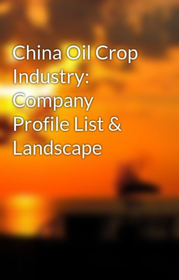 China Oil Crop Industry: Company Profile List & Landscape