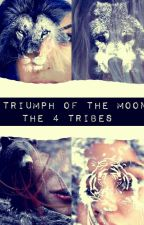 The Triumph of the Moon: The 4 Tribes Series  by QueenofPasta124