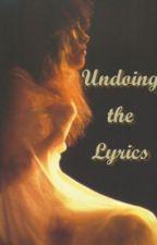 Undoing the Lyrics by DreamsUnwind