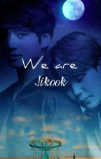 We are Jikook  by storystoldbyparkally