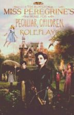 Miss Peregrine's Home for Peculiar Children Roleplay by -_MayBurr_-