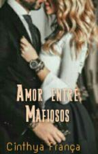 Amor entre Mafiosos by Vodka_e_Gelo16
