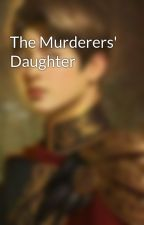 The Murderers' Daughter by geniall18