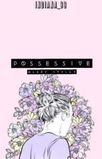 Possessive // Harry Styles by Indiana_99