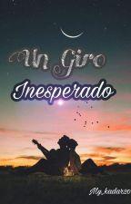 Un Giro Inesperado by My_kadar20
