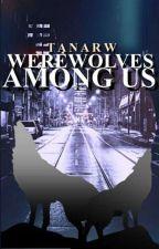 Werewolves Among Us by TanaRw