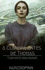 A Clareira Antes De Thomas ⇨ Maze Runner by NarizdoFinn