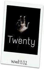 Twenty by wwl1102