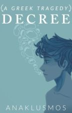 Decree |The Anak Series| [COMPLETED!] by Xx_Anaklusmos_xX