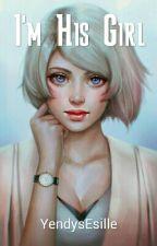 Im His Girl (F.N.B book 2) by YendysEsille