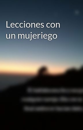 Lecciones con un mujeriego by JAGP12