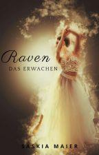 Raven - Das Erwachen by NewWorldKitten