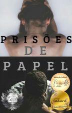Prisões de Papel (Sem Revisão) by Gabi_Alves1411