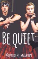 Be Quiet [Lashton AU] by kawaii_clifford