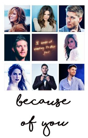 because of you → jensen ackles by chrisxevansxo