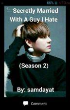 Secretly Married With A Guy I Hate (Season 2) by SamDayat