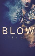 Blow by Lana_sky