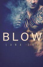 Blow by Lana_sky