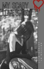 My Scary Love Story by MjhelayTomnob17