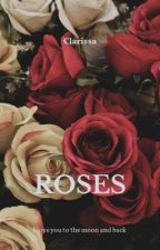 ROSES by ClarissaNewt