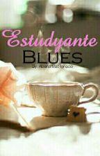 Estudyante Blues (1-25) ✔ by aleanamae27