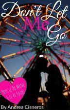 Don't Let Me Go by Drea14_ac