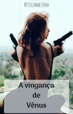 A vingança de Vênus by PorDentro1