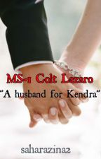 A husband for Kendra (COMPLETED) by saharazina2
