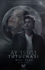 Ay Işığı Tutulması *ASKIDA* by momcatttt