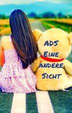 ADS - Eine andere sicht by AnnyLoop