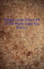 Stinky's Hat (Story #8 in The Hank Saga)  By: D.e.e.L by DeeLioPunk