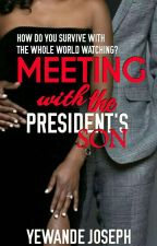 Meeting with the President's Son by yewandejoseph