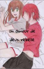un amour de deux rebelle [fan-fiction amour sucré (castiel) ] by motaophelie
