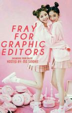 FRAY FOR GRAPHIC EDITORS: 2017 [CLOSED!] by Ms_Singkit13