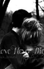 Love Never Dies (A Chandler Riggs Fan fic) by brennavalentine13
