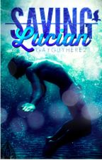 Saving Lucian (5th book in Desecrating Taboos Series) by GayGuyhere21