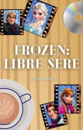 Frozen: Libre seré (Sin editar)