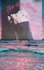 Aku dan Kamu [YoonMin] by Chimichims
