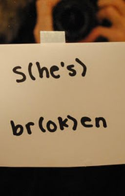 She's Broken and He's Okay