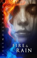 Fire and Rain (One Shot) *COMPLETED* by TheFactionless