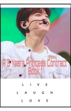 """A 3 Years Princess Contract /Cha Eunwoo Book 1"" by alecxa-hachero"