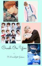 Crush On You    Kang Daniel ff by Aemy_3121
