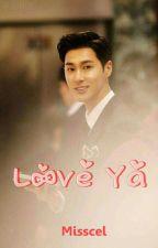 Love Ya. by Misscelyunjae